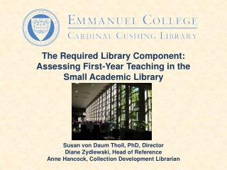The Required Library Component:   Assessing First-Year Teaching in the  Small Academic Library