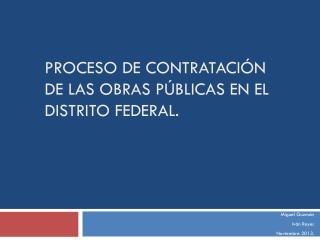 Proceso de contrataci�n de las obras p�blicas en el distrito federal.