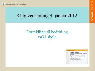 Rådgiversamling 9. januar 2012