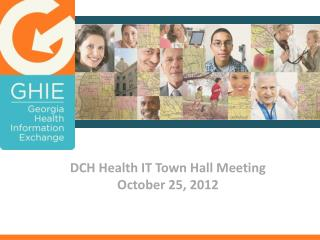DCH Health IT Town Hall Meeting October 25,  2012