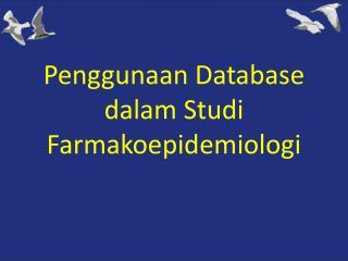 Penggunaan Database dalam Studi Farmakoepidemiologi