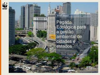 Pegada Ecológica para a gestão  ambiental de cidades e estados