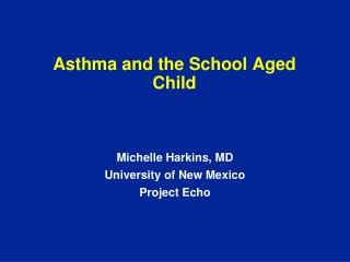 Asthma and the School Aged Child