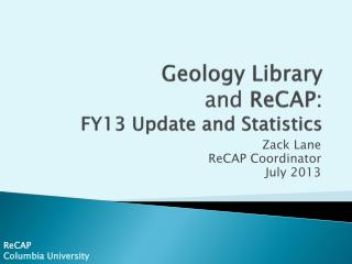 Geology  Library  and  ReCAP: FY13 Update and Statistics