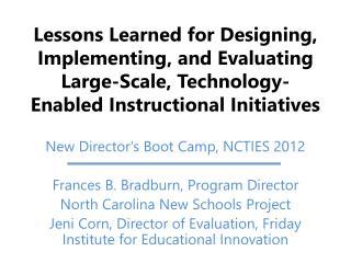 New Director's Boot  Camp, NCTIES 2012 Frances B.  Bradburn ,  Program Director
