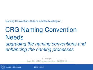 CRG Naming Convention Needs upgrading the naming conventions and enhancing the naming processes
