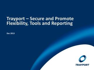 Trayport – Secure and Promote Flexibility, Tools and Reporting