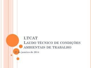 LTCAT Laudo técnico de condições ambientais de trabalho