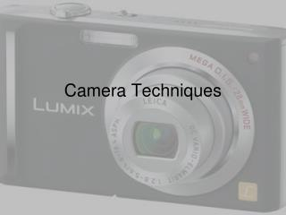 Camera Techniques