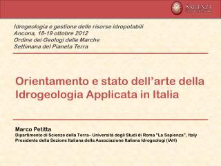 Orientamento  e  stato dell'arte della Idrogeologia Applicata  in Italia
