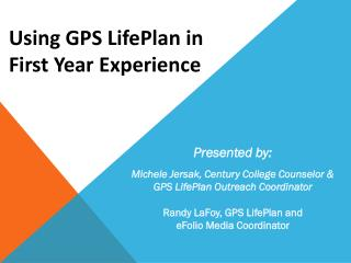 Using GPS LifePlan in First Year Experience