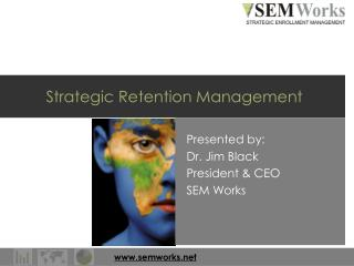 Strategic Retention Management