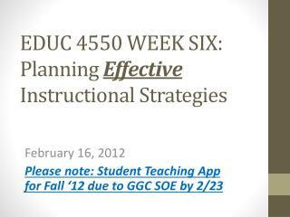 EDUC 4550 WEEK SIX: Planning  Effective  Instructional Strategies