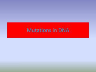 Mutations in DNA