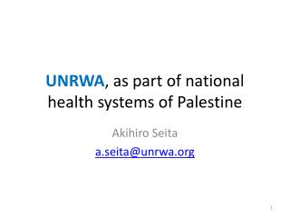 UNRWA , as part of national health systems of Palestine