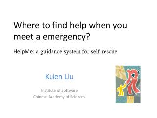 Where to find help when you meet a emergency?  HelpMe :  a  guidance system for self-rescue