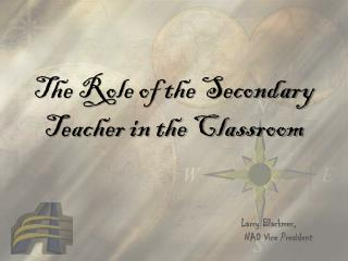 The Role of the Secondary  Teacher in the Classroom