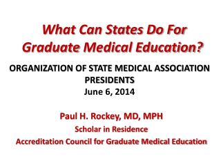 What Can States Do For  Graduate  Medical Education?