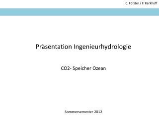 Präsentation Ingenieurhydrologie CO2- Speicher Ozean  Sommersemester 2012