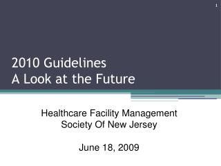 2010 Guidelines A Look at the Future