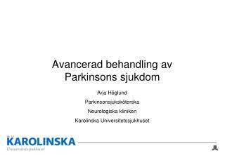 Avancerad behandling av Parkinsons sjukdom