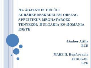 Jámbor Attila BCE MAKE II.  Konferencia 2013.05.03. BCE