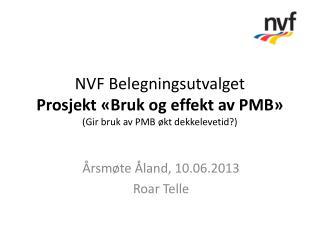 NVF Belegningsutvalget Prosjekt «Bruk og effekt av PMB» (Gir bruk av PMB økt dekkelevetid?)