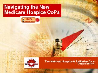 The National Hospice  Palliative Care Organization