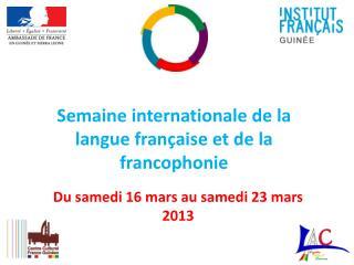 Semaine internationale de la langue française et de la francophonie