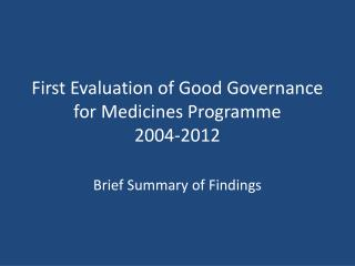 First Evaluation of Good Governance for Medicines Programme 2004-2012