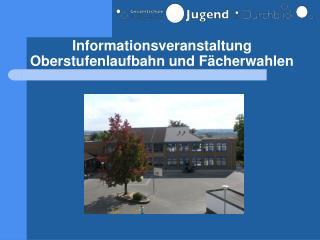 Informationsveranstaltung Oberstufenlaufbahn und Fächerwahlen