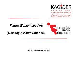 Future Women Leaders ( Geleceğin Kadın Liderleri)