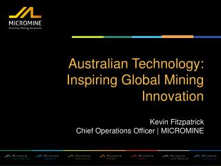 Australian Technology: Inspiring Global Mining Innovation