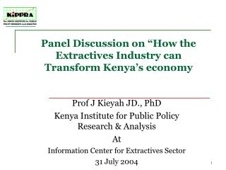 "Panel Discussion on ""How the Extractives Industry can Transform Kenya's economy"
