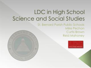 LDC in High School Science and Social Studies