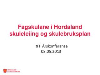 Fagskulane  i Hordaland skuleleiing  og  skulebruksplan