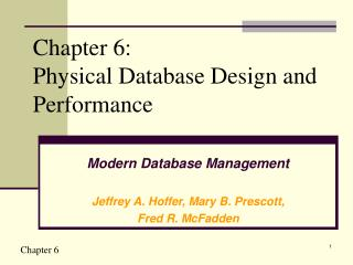 Chapter 6: Physical Database Design and Performance