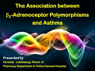 The Association  between ? 2 -Adrenoceptor  Polymorphisms  and  Asthma