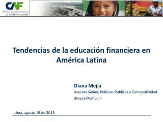 Asesora Sénior, Políticas Públicas y Competitividad dmejia@caf