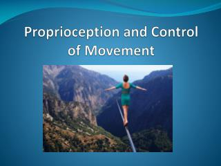 Proprioception and Control of Movement