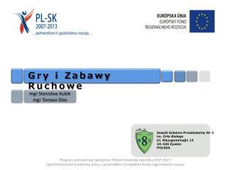 Zespół Szkolno-Przedszkolny Nr 2  im.  Orła Białego Ul. Niezapominajki 14 34-330 Żywiec POLSKA