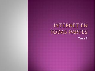 Internet en todas partes