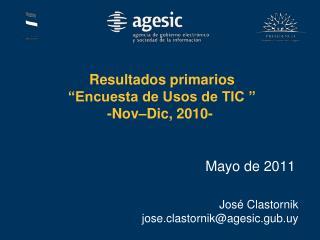 """Resultados primarios  """"Encuesta de Usos de TIC """" - Nov–Dic , 2010-"""