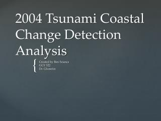 2004 Tsunami Coastal Change Detection Analysis