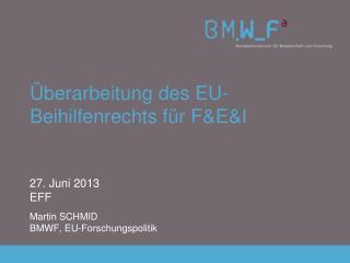 Überarbeitung  des EU- Beihilfenrechts für  F&E&I