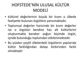 HOFSTEDE'NİN ULUSAL KÜLTÜR MODELİ