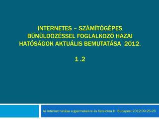 Az internet hatása a gyermekekre és fiatalokra II., Budapest 2012.09.25-26