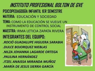 INSTITUTO  PROFESIONAL BOLTON DE GVE PSICOPEDAGOGÍA INFANTIL 1ER SEMESTRE
