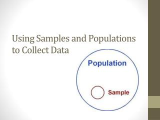 Using Samples and Populations  to Collect Data