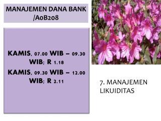 KAMIS, 07.00 WIB � 09.30 WIB; R 1.18 KAMIS, 09.30 WIB � 12.00 WIB; R 2.11